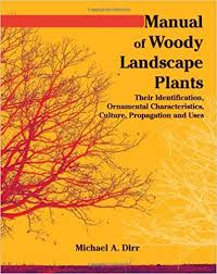 manual of woody landscape plants their identification ornamental