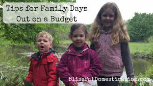 tips for family days out on a budget blissful domestication