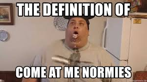 Woo Meme - the definition of come at me normies joeys world tour woo woo