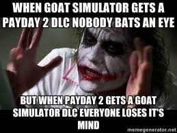 Payday Meme - video games payday 2 video game memes pok礬mon go cheezburger
