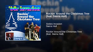 rockin u0027 around the christmas tree feat sierra hull youtube