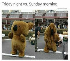 Friday Night Meme - dopl3r com memes friday night vs sunday morning chaos reigns