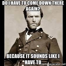 Sherman Meme - general william tecumseh sherman meme generator