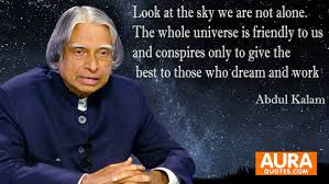 job quotes by abdul kalam abdul kalam look at the sky we are not alone the whole universe