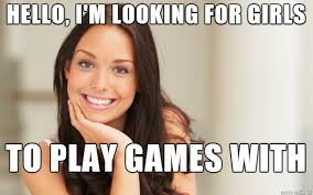Lonely Girl Meme - hi i m a lonely gamer girl this sounds so fake lol meme on imgur