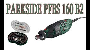 parkside modelling and engraving set parkside multi grinder pfbs 160 b2 hot clip new