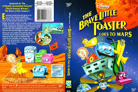 The Brave Little Toaster Movie The Brave Little Toaster Goes To Mars Movie Dvd Scanned Covers