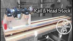 3 Tips For Designing The by 025 The Lathe Part 3 The Rail Headstock And Tips For Designing
