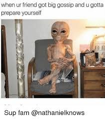 Prepare Yourself Meme - when ur friend got big gossip and u gotta prepare yourself sup fam