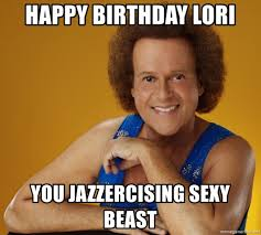 Lori Meme - happy birthday lori you jazzercising sexy beast gay richard