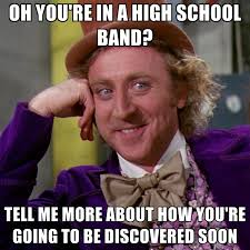Band Memes - oh you re in a high school band tell me more about how you re going