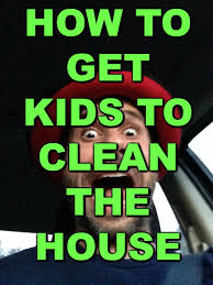 how to get your kids to clean the house youtube