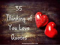 35 Best I Love You - 35 best thinking of you love quotes