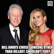 Clinton Memes - bill s perspective on hillary s bid for wh politicalmemes com