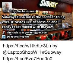 Tuna Sub Meme - subway by tim has issuese subways tuna sub is the saddest thing
