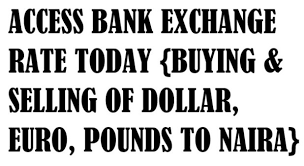 Exchange Rate Access Bank Exchange Rate Today February 2018 Buying Selling