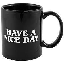 weird coffee mugs amazon com 1 x have a nice day funny coffee mugs coffee cups
