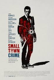 small town crime 2017 ian and eshom nelms movie posters 2ooo