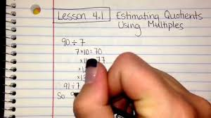 gomath lesson 4 1 estimating quotients using multiples youtube
