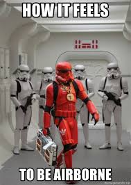 Haters Gonna Hate Meme Generator - how it feels to be airborne haters gonna hate stormtrooper