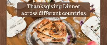 traditional thanksgiving feast in different countries