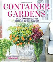 Container Gardening Ideas Instant Container Gardens 9780971222052