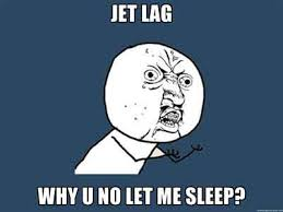 Jet Lag Meme - tips for dealing with jet lag one mile at a time