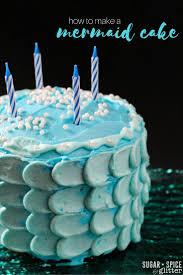 the mermaid cake how to make a mermaid cake sugar spice and glitter