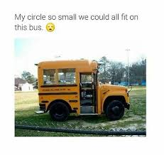 Short Bus Meme - for me my circle of friends funny pinterest short bus and