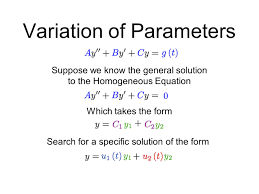 variation of parameters method for non homogeneous equations