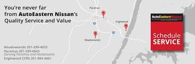 nissan finance trading hours autoeastern nissan nissan dealerships in bergen county serving
