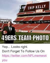 Meme Chip - chip kelly memes you 49ers team photo mematic net yep looks right