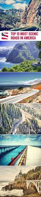 best scenic road trips in usa 157 best american road trip s images on pinterest california road