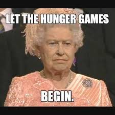 let the hunger games begin meme or is it