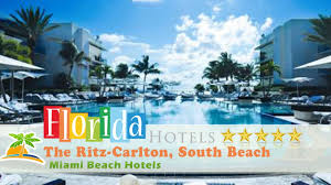 the ritz carlton south beach miami beach hotels florida youtube