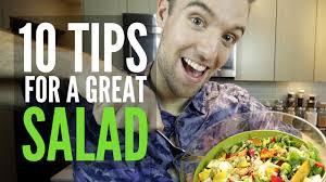 10 essential tips to make a great salad youtube