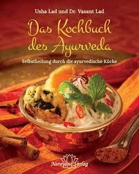 la cuisine ayurv馘ique le livre de l ayurveda l auto guérison par la cuisine ayurvédique
