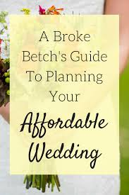 Affordable Wedding The Broke Betch U0027s Guide To An Affordable Wedding Picky Pinchers
