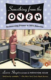 something from the oven reinventing dinner in 1950s america