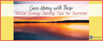 energy saving tips for summer energy saving tips for summer in socal sheldon s air conditioning