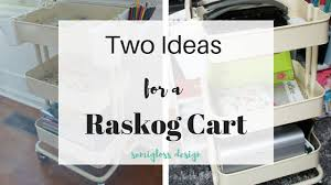 raskog cart ideas two raskog cart ideas to organize your hobbies semigloss design