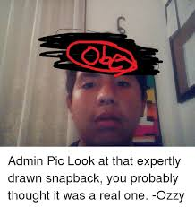Meme Snapback - admin pic look at that expertly drawn snapback you probably thought