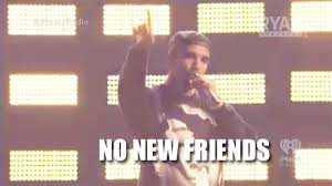Drake No New Friends Meme - drake no new friends gifs get the best gif on giphy