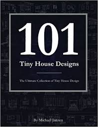 tiny house design plans 101 tiny house designs the ultimate collection of tiny house design