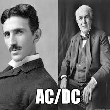 Acdc Meme - ac dc tesla edison for the love of science pinterest physics