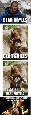 Bear Grylls Memes - bear grylls meme by jgherui memedroid