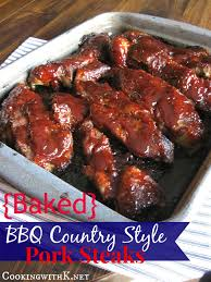 cooking with k baked bbq country style pork steaks ribs how