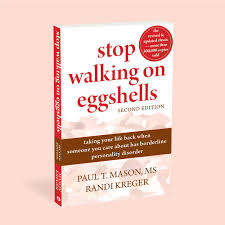 stop walking on eggshells taking your life back when someone you