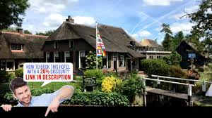 Giethoorn Holland Homes For Sale by B U0026b De Hofstee Giethoorn Netherlands Hd Review Youtube