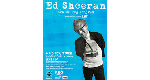 ed sheeran tour 2017 ed sheeran live in hong kong 2017 cancelled asiaworld expo